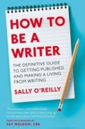 How To Be A Writer
