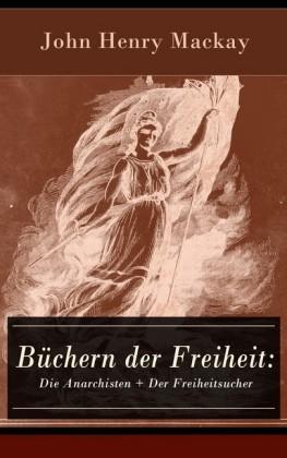 Büchern der Freiheit: Die Anarchisten + Der Freiheitsucher