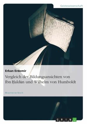 Vergleich der Bildungsansichten von Ibn Haldun und Wilhelm von Humboldt