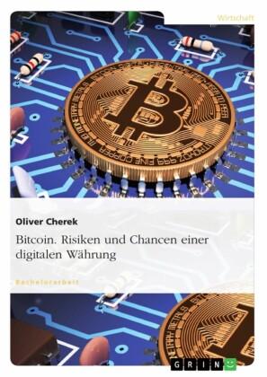 Bitcoin. Risiken und Chancen einer digitalen Währung