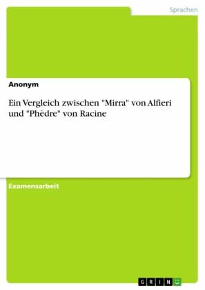 Ein Vergleich zwischen 'Mirra' von Alfieri und 'Phèdre' von Racine