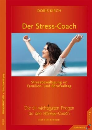 Der Stress-Coach. Stressbewältigung im Familien- und Berufsalltag