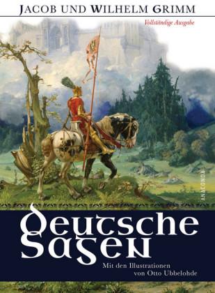 Grimms Deutsche Sagen - Vollständige Ausgabe