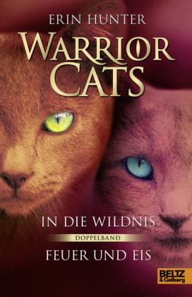 Warrior Cats, In die Wildnis / Warrior Cats, Feuer und Eis