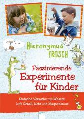Hieronymus Frosch, Faszinierende Experimente für Kinder Cover