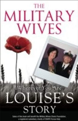 Military Wives: Wherever You Are - Louise's Story