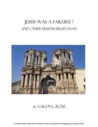 Jesus Was a Failure!