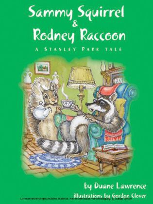 Sammy Squirrel & Rodney Raccoon: A Stanley Park Tale