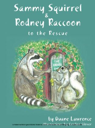 Sammy Squirrel & Rodney Raccoon: To the Rescue