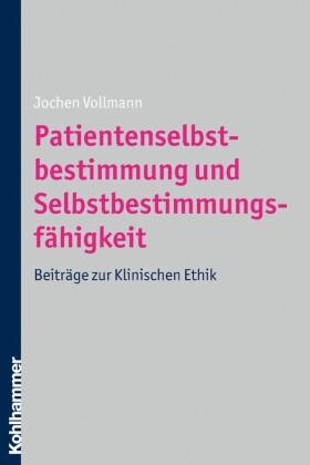 Patientenselbstbestimmung und Selbstbestimmungsfähigkeit