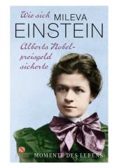 Wie sich Mileva Einstein Alberts Nobelpreisgeld sicherte Cover