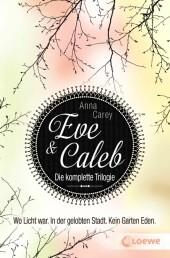 Eve & Caleb - Die komplette Trilogie
