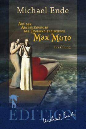 Aus den Aufzeichnungen des Traumweltreisenden Max Muto
