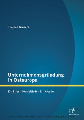 Unternehmensgründung in Osteuropa: Ein Investitionsleitfaden für Kroatien