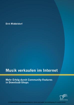 Musik verkaufen im Internet: Mehr Erfolg durch Community-Features in Download-Shops
