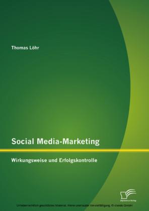 Social Media-Marketing: Wirkungsweise und Erfolgskontrolle