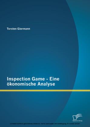 Inspection Game - Eine ökonomische Analyse