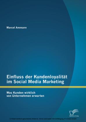 Einfluss der Kundenloyalität im Social Media Marketing: Was Kunden wirklich von Unternehmen erwarten