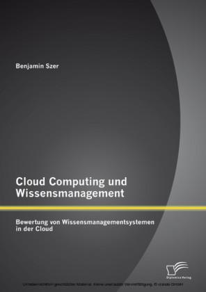 Cloud Computing und Wissensmanagement: Bewertung von Wissensmanagementsystemen in der Cloud