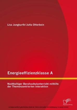 Energieeffizienzklasse A: Nachhaltiger Berufsschulunterricht mithilfe der Themenzentrierten Interaktion
