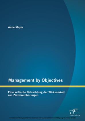 Management by Objectives: Eine kritische Betrachtung der Wirksamkeit von Zielvereinbarungen