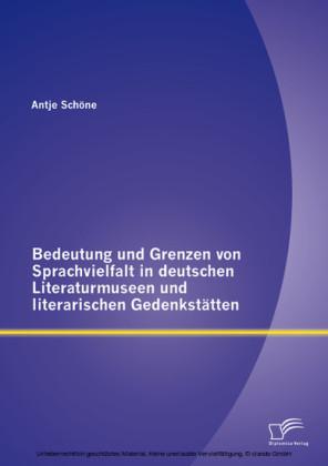 Bedeutung und Grenzen von Sprachvielfalt in deutschen Literaturmuseen und literarischen Gedenkstätten