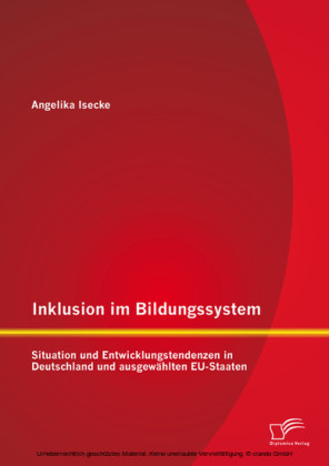 Inklusion im Bildungssystem: Situation und Entwicklungstendenzen in Deutschland und ausgewählten EU-Staaten