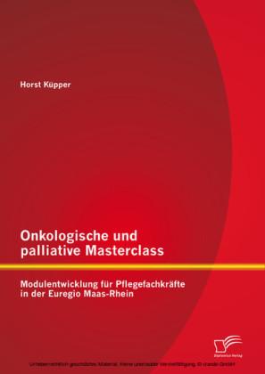 Onkologische und palliative Masterclass: Modulentwicklung für Pflegefachkräfte in der Euregio Maas-Rhein