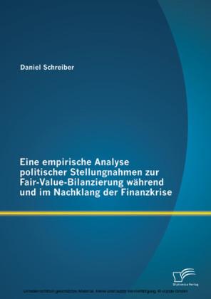 Eine empirische Analyse politischer Stellungnahmen zur Fair-Value-Bilanzierung während und im Nachklang der Finanzkrise