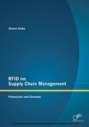 RFID im Supply Chain Management: Potenziale und Grenzen