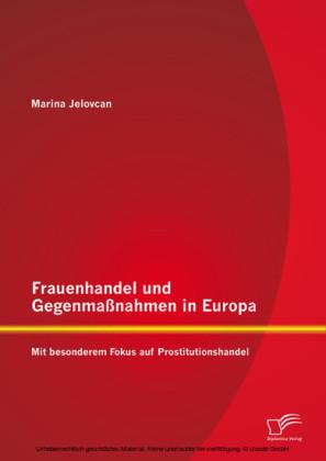 Frauenhandel und Gegenmaßnahmen in Europa: Mit besonderem Fokus auf Prostitutionshandel