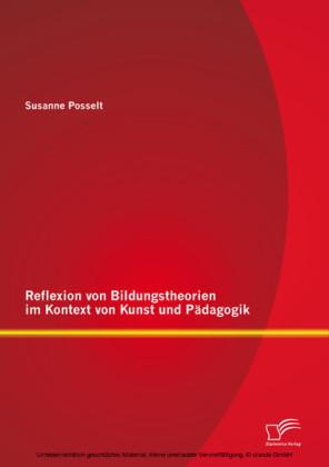 Reflexion von Bildungstheorien im Kontext von Kunst und Pädagogik