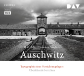 Auschwitz. Topographie eines Vernichtungslagers, 3 Audio-CDs Cover