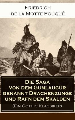 Die Saga von dem Gunlaugur genannt Drachenzunge und Rafn dem Skalden (Ein Gothic Klassiker)