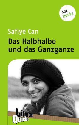 Das Halbhalbe und das Ganzganze - Literatur-Quickie