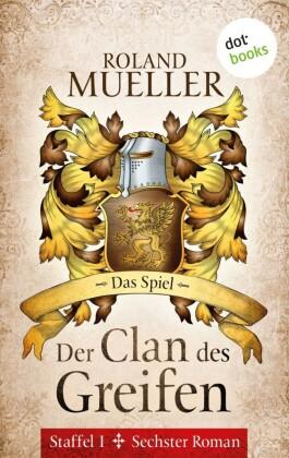 Der Clan des Greifen - Staffel I. Sechster Roman: Das Spiel