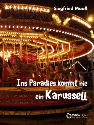 Ins Paradies kommt nie ein Karussell