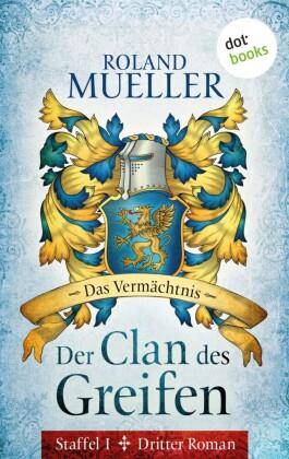 Der Clan des Greifen - Staffel I. Dritter Roman: Das Vermächtnis