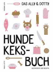 Das Ally & Dotty-Hundekeksbuch Cover