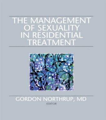 Management of Sexuality in Residential Treatment