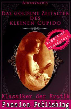 Klassiker der Erotik 63: Das goldene Zeitalter des kleinen Cupido