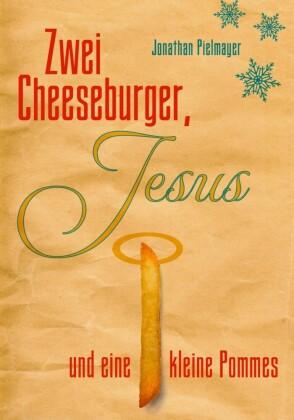 Zwei Cheeseburger, Jesus und eine kleine Pommes