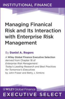 Managing Financial Risk and Its Interaction with Enterprise Risk Management