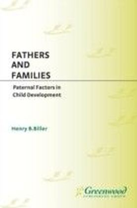 Fathers and Families: Paternal Factors in Child Development
