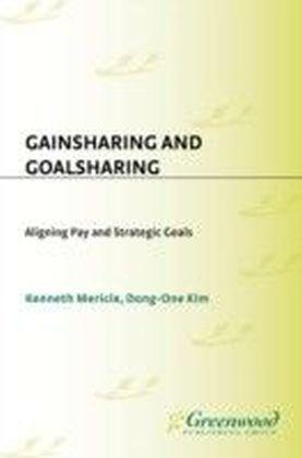 Gainsharing and Goalsharing: Aligning Pay and Strategic Goals