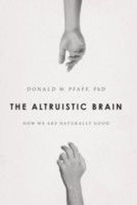 Altruistic Brain: How We Are Naturally Good