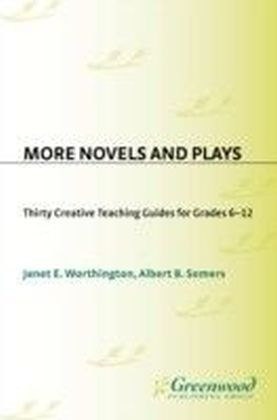 More Novels and Plays: Thirty Creative Teaching Guides for Grades 612