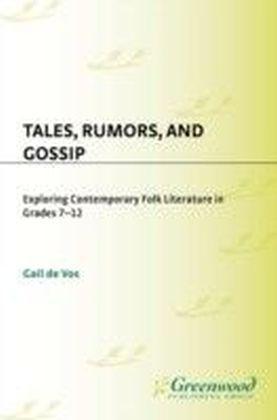 Tales, Rumors, and Gossip: Exploring Contemporary Folk Literature in Grades 7-12