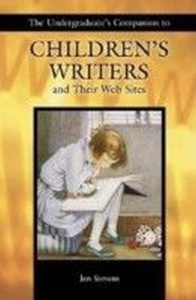 Undergraduate's Companion to Children's Writers and Their Web Sites