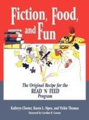Fiction, Food, and Fun: The Original Recipe for the READ 'N' FEED Program